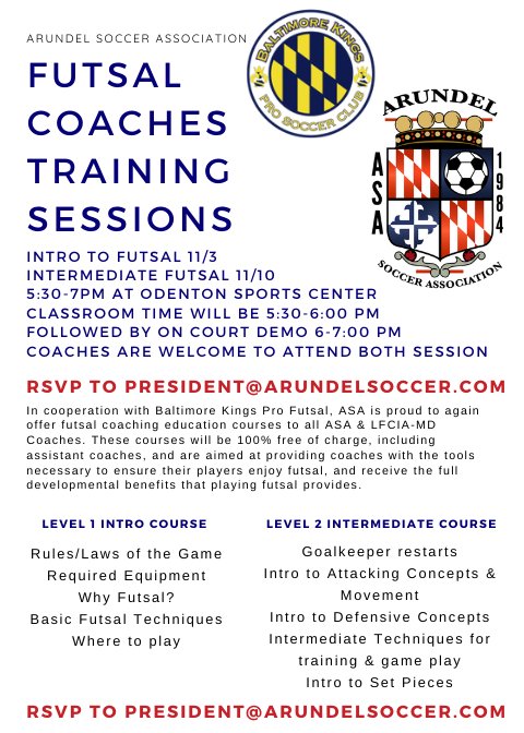 ASA Futsal Coaches Training! ASA Futsal Coaches training sessions - THIS NOVEMBER! RSVP to President@arundelsoccer.com to sign up!